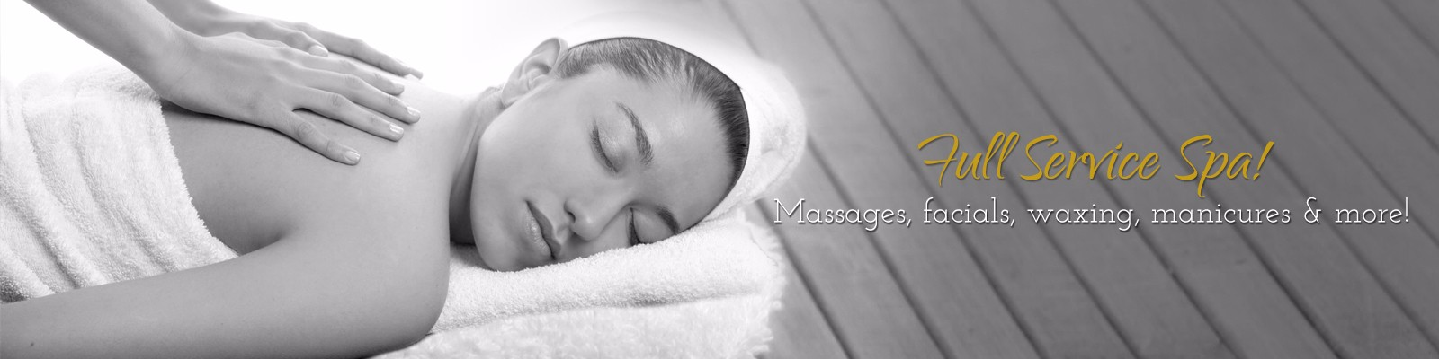 full service spa: massages, facials, waxing and manicures